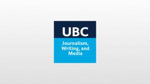 University of British Columbia - Journalism, Writing and Media